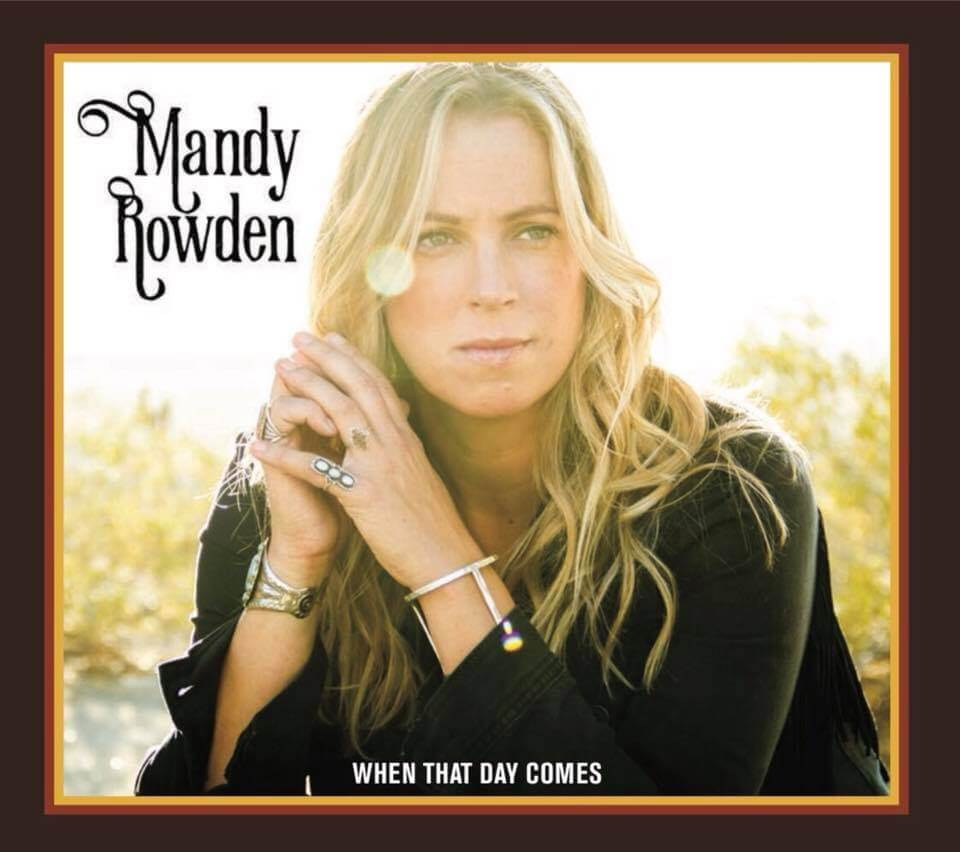 Mandy Rowden - When That Day Comes